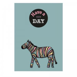 """Have a nice day"" kaart zebra LVP 1"