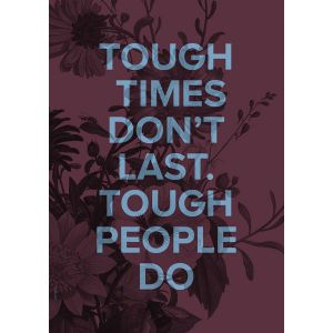 Tough times don't last A3 poster I LOVE MY TYPE 1