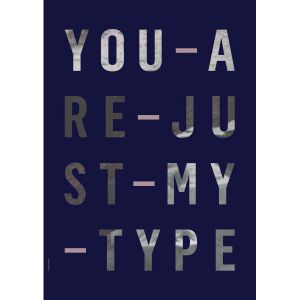Just my type A3 poster, I LOVE MY TYPE 1
