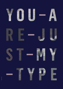 Just my type A3 poster, I LOVE MY TYPE 2