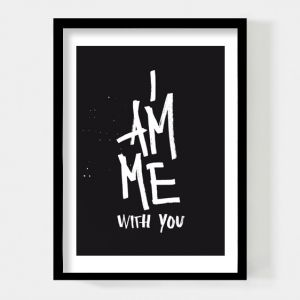 I am me with you, A4 poster Paperfuel 1