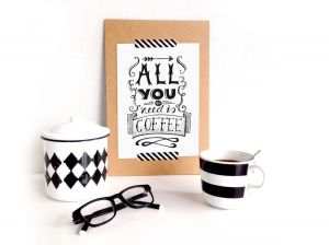 All you need is coffee, A4 poster Paperfuel 2