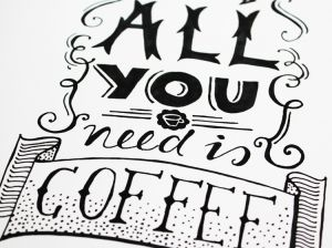 All you need is coffee, A4 poster Paperfuel 3