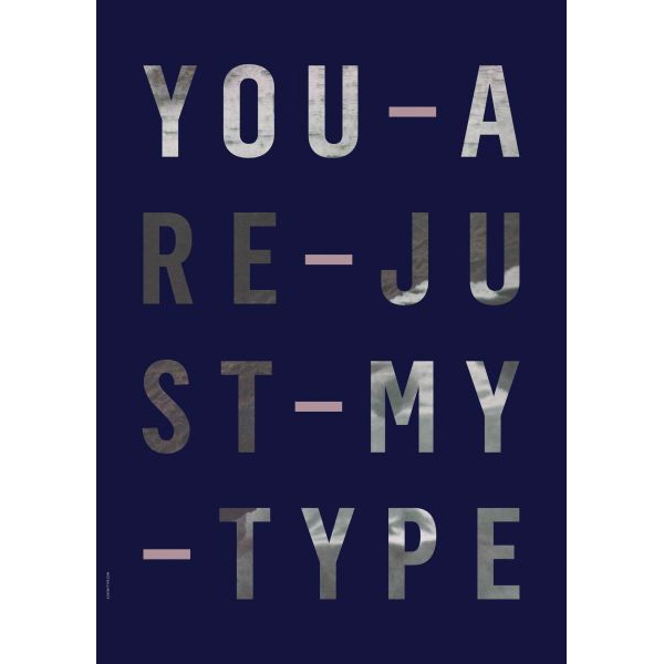 Just my type A3 poster, I LOVE MY TYPE